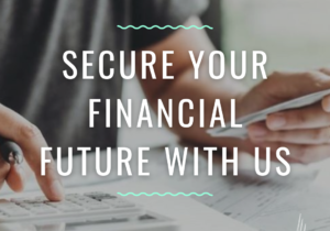 secure your financial future with us