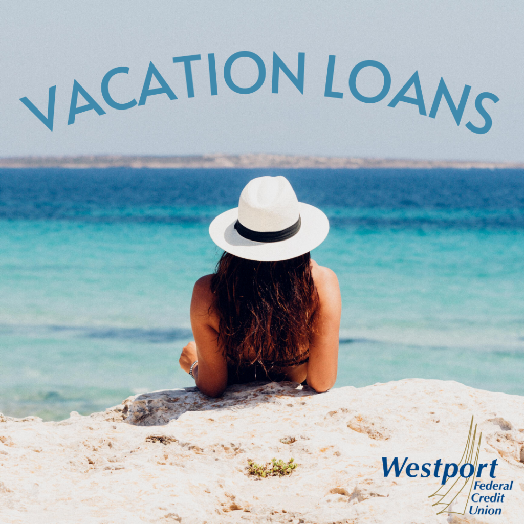 3 Ways Westport Federal Credit Union Can Help Fund Your 2021 Vacation