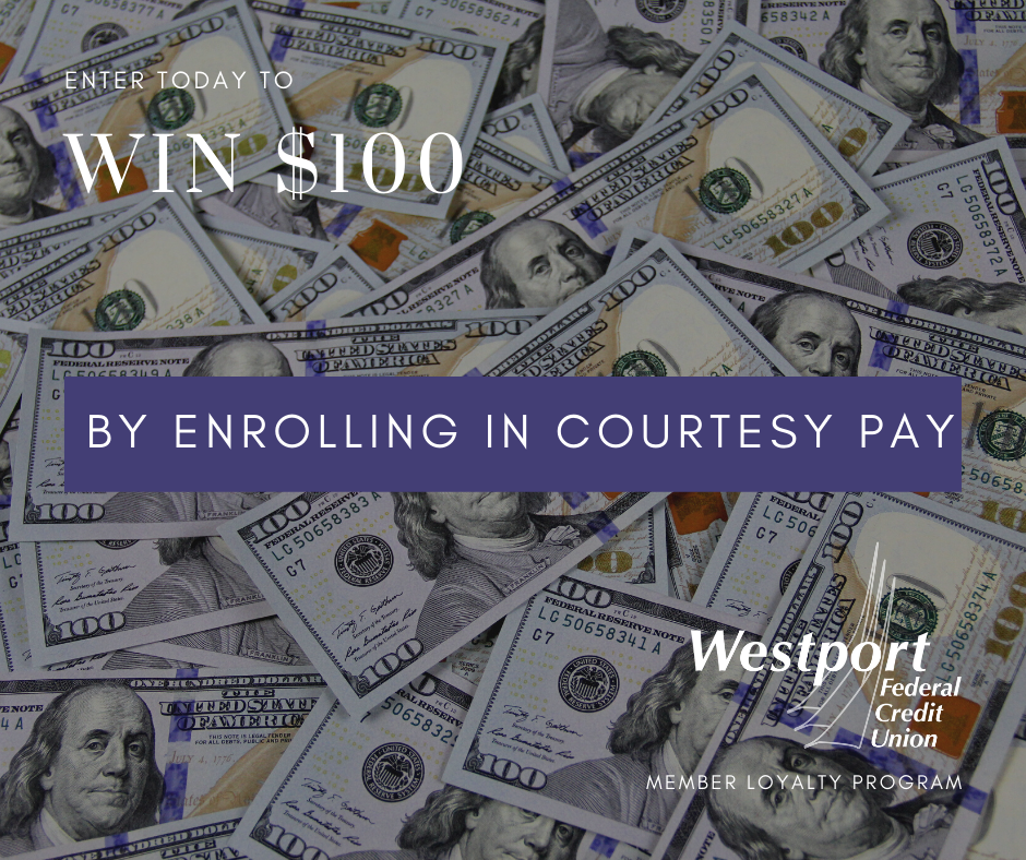 Enter to win $100 by enrolling in courtesy pay
